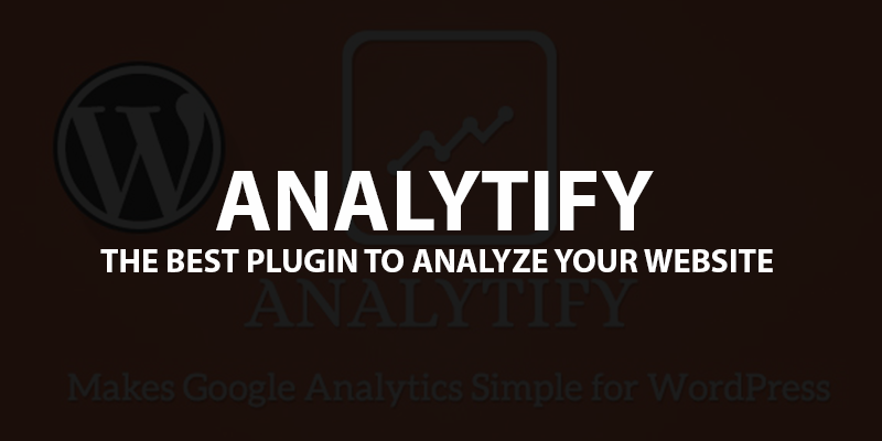 Analytify Review - The Best WordPress Plugin For Analytics & Reports