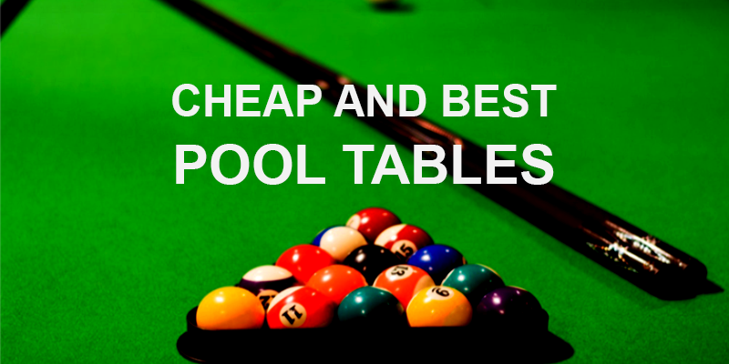 Top 10 Best and Cheap Pool Tables for 2018