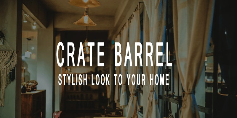 Crate Barrel Review - Find Your Favorite Furniture Here