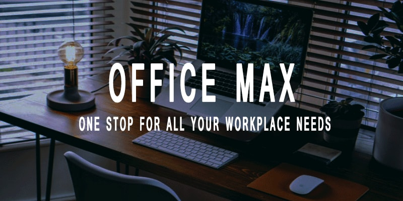 OfficeMax Review - One Stop for All Your Workplace Need