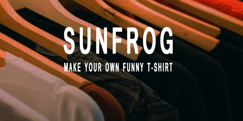 Sunfrog Review - Make Your Own Funny T-Shirt
