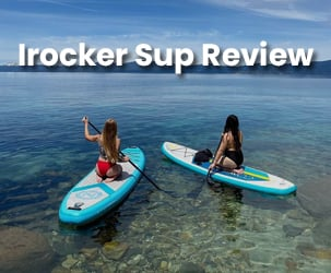 iRocker Sup Review - Hiigh-Quality Paddle Boards and Surfing Gear