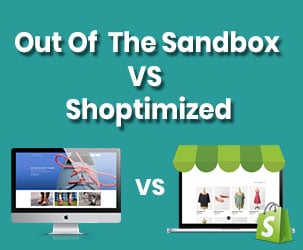 Out of the Sandbox Vs Shoptimized